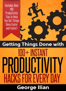 Getting Things Done with 100+ Productivity Hacks!